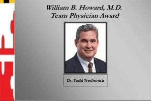 William B. Howard, M.D. - Team Physician Award: Dr. Todd Tredinnick