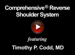 Comprehensive Reverse Shoulder System featuring Timothy P. Codd, MD